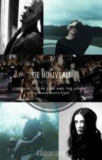 De Nouveau (Once Again)    Clato by FandomsXBooks