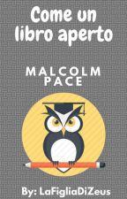 Come Un Libro Aperto || Malcolm Pace by LaFigliaDiZeus