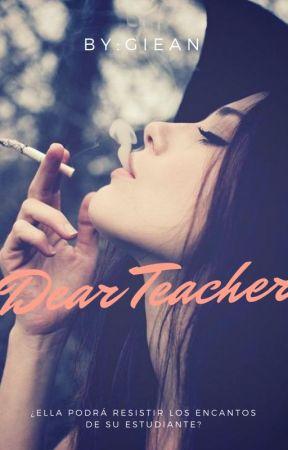Dear Teacher (#1) by GieAnILOVEREAD