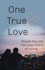 One True Love ✅ by JoshayaShipper4Ever