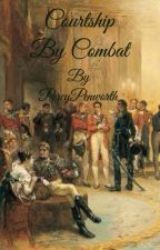 Courtship by Combat by PercyPenworth