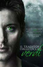 IL TRADITORE DAGLI OCCHI VERDI. by robertacangiano1811