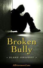 Broken Bully (oneshot) [boyxboy] by ABittersweetLove
