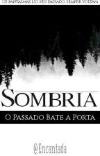 Sombria- O Passado Bate a Porta by AmandaSilva606