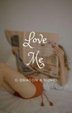 Love me ♦G Dragon by Ioumim