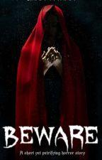 Beware by sanamali110
