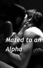 Mated to an Alpha by Guardian-Angel1