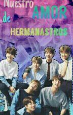 Nuestro Amor De Hermanastros (BTS Y Tu)  (Suga Y Tu) by AzuquitarConSwag