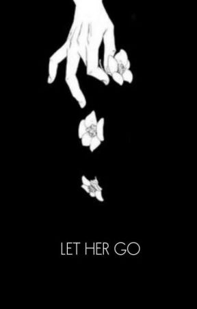 Let Her Go by skyaftersunset