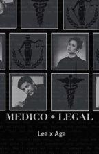 Medico Legal (LeAga) by welsyelsie