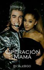Operación Mamá || Terminada  by AleBG0