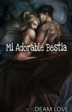 Mi Adorable Bestia  by DeamLove