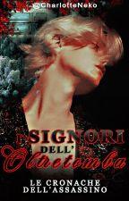 Le cronache dell'Assassino - I Signori dell'Oltretomba [Y A O I] by CharlotteNeko