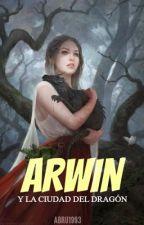 Arwin y la Ciudad del Dragón by AnonimusHDX