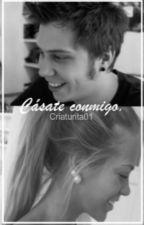 """Cásate Conmigo"" [Adaptada] Rubén y tu. by criaturita01"