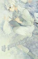 if you kiss me.....♡Near x Mello♡ by SugaftHorse