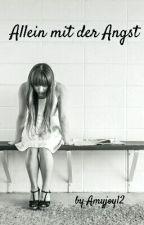 Allein mit der Angst by Amyjoy12