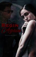 Begin Again 2 (Adaptada)✔ by UNIVERSOKOPELIOFF