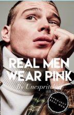 Real Men Wear PINK by unespritclair