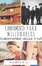 El campamento para millonarios (Christopher Velez y Tu, CNCO) by camilalicaman