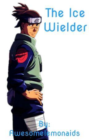 The Ice Wielder (Iruka x reader) by Awesomelemonaids