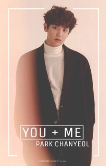 You + Me: Park Chanyeol Is My EXO Bias