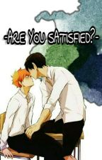 -ARE YOU SATISFIED?-  {[ kagehina ]} by 12sjnni34