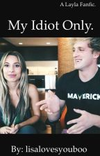 My Idiot Only. // A Layla Fanfic [COMPLETED] by teenvityy