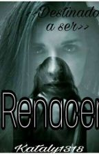 Renacer. by Kataly1318