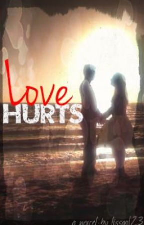 Love Hurts. by Lissaa123