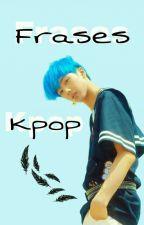 Frases kpop by cookies1112