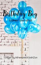 Birthday Boy (a Joshler Birthday one-shot) by InthenameofJoshDun