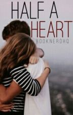 Half a Heart by booknerdhq