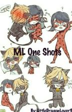 ML Oneshots~ :D by LittleDragonLover3