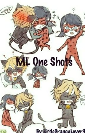 ML Oneshots~ :D by LittleDragonLover3