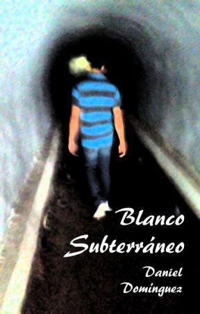 Blanco subterráneo by dandom__