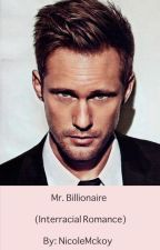 Mr. Billionaire (Interracial Romance) [TRIAL RUN] by NicoleMckoy