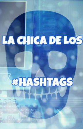 LA CHICA DE LOS HASHTAGS by KarenLaGato
