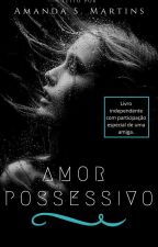Amor possessivo  by amandassstm