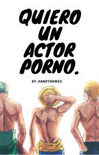 Quiero un Actor Porno. by HandysRinco