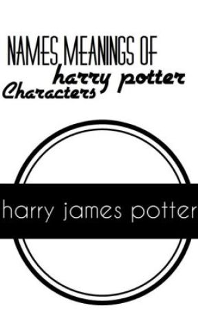 Name meanings of Harry Potter Characters - Name meanings of Harry