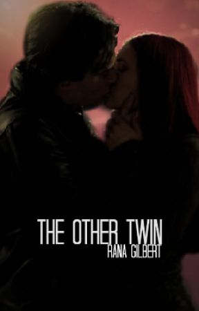 The Other Twin [Rana Gilbert] // A Vampire Diaries Fanfic. by sadsalvatoreslut