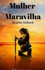 Mulher Maravilha- Livro 1(Completo Em Revisão) by ByatrizStilinsk