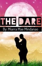 The Dare (Tagalog) (Ongoing) by MiArraMaeMindanao