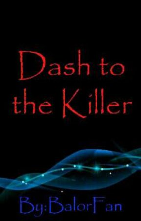 Dash To The Killer by BalorFanBlissfit