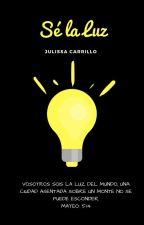 Sé la luz by Juliscar