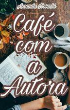 Café Com A Autora by AmandaNovachi