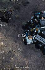 rise by _writersunite_