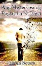 Ang Misteryosong Paglalaho ni Iñigo by MidnightBloomer