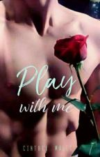 Play With Me [Malec +18] by CinthiaMalec